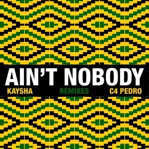 Kaysha - Ain't Nobody (Diamantero Gqom Remix) ft. C4 Pedro